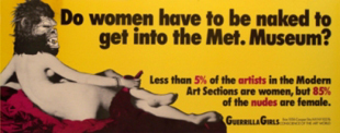 "Guerrilla Girls, ""Do Women Have to Be Naked to Get into the Met"". Museum. New York"